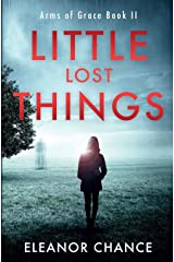 Little Lost Things: Arms of Grace Book II Paperback