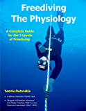 Freediving The Physiology: A complete guide for the 3 levels of freediving
