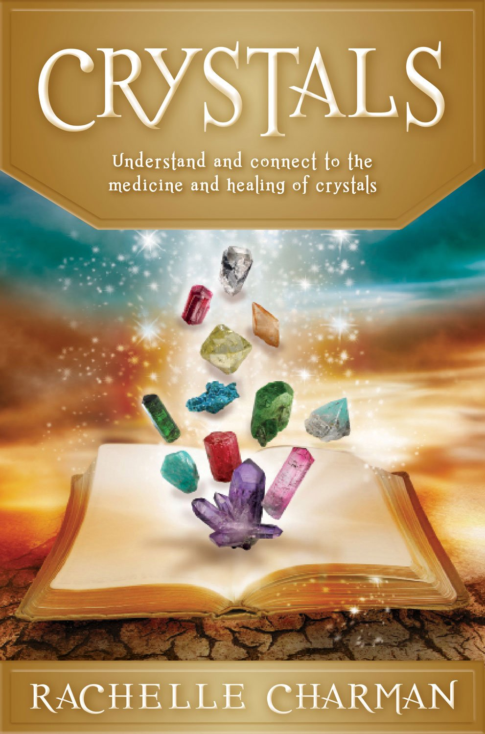 Crystals: Understand and connect to the medicine and healing of Crystals ebook