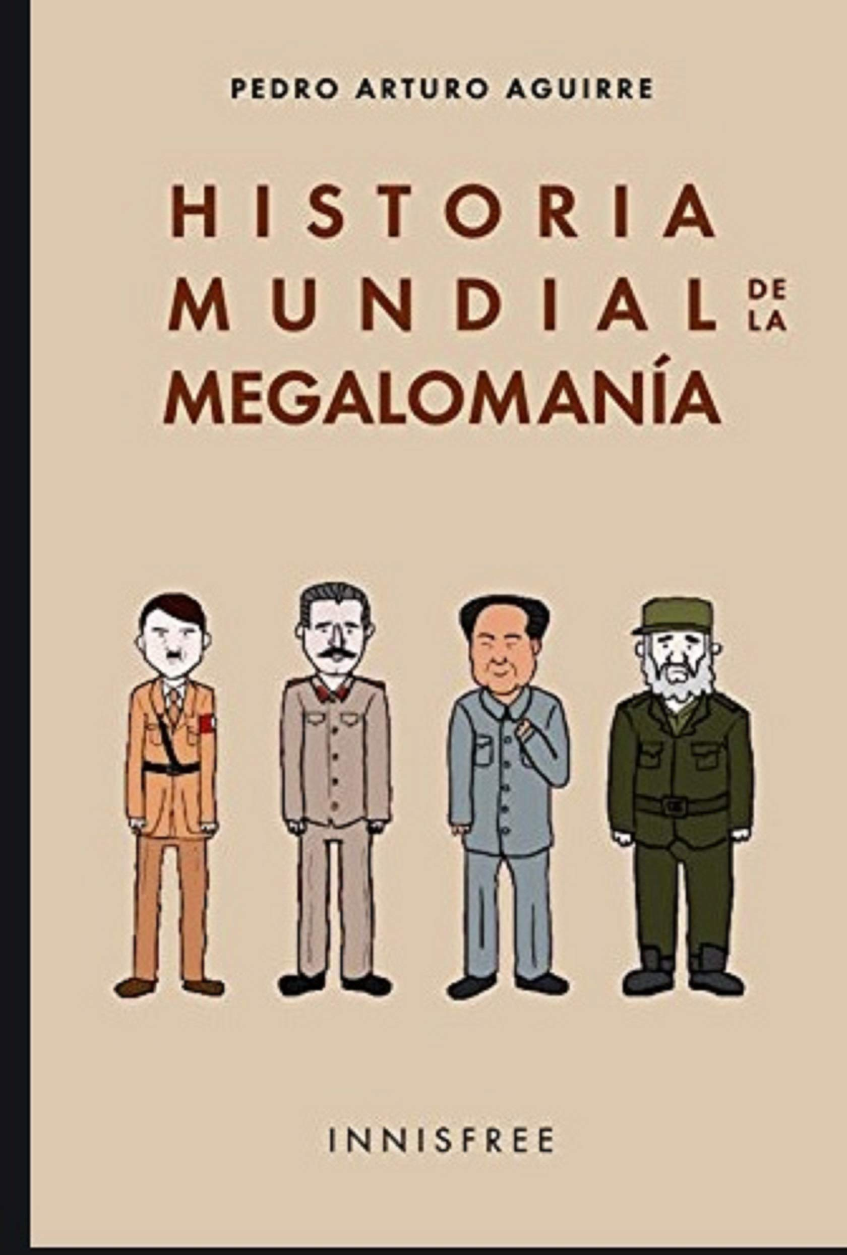 Historia Mundial De La Megalomanía: Amazon.es: Aguirre, Pedro ...
