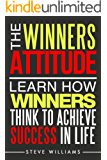 Manifestation: The Winners Attitude - Learn How Winners Think To Achieve Success In Life (Destiny, Subconscious, Law of Attraction) (English Edition)