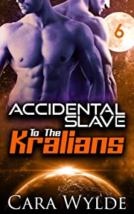 Accidental Slave to the Kralians: 6: Sci-Fi Ménage Romance