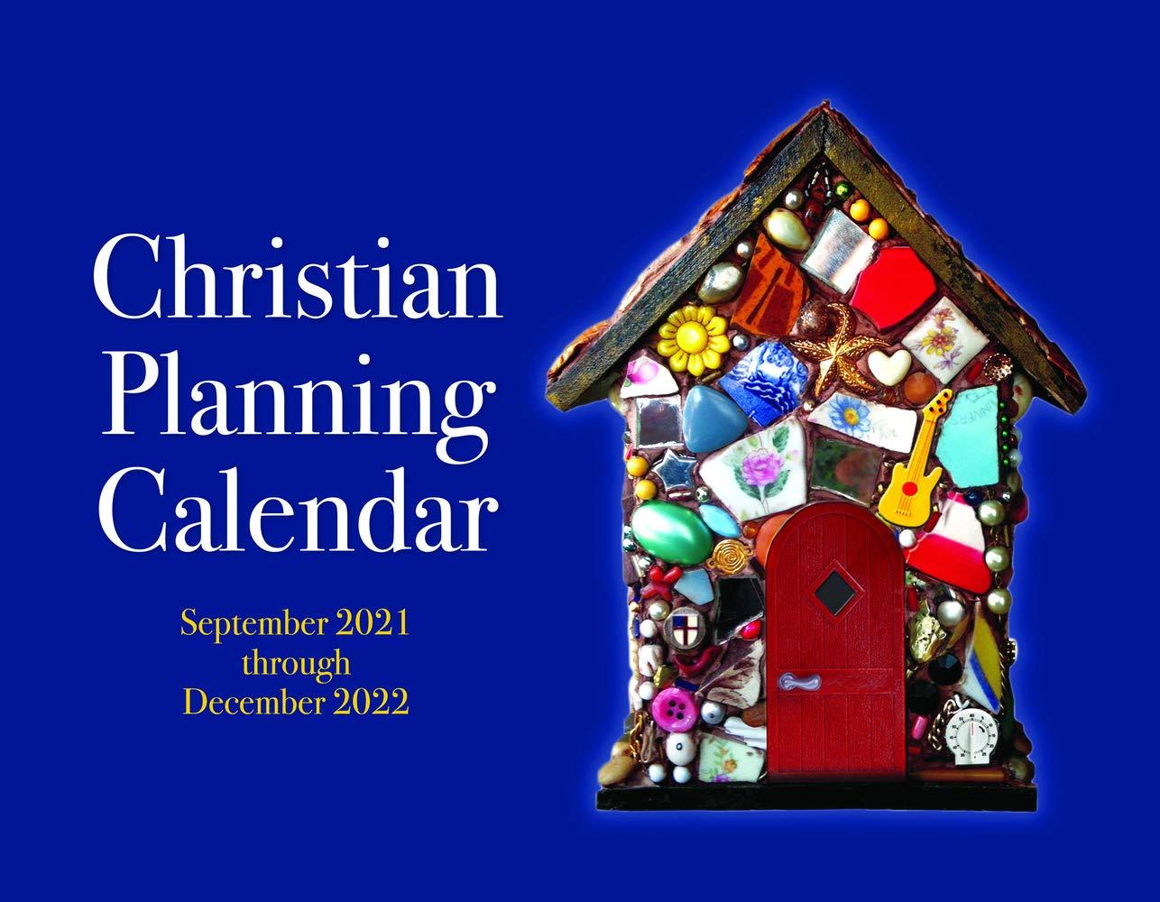 2022 Christian Calendar.2022 Christian Planning Calendar 16 Months September 2021 Through December 2022 Morehouse Church Supplies 9781640653917 Amazon Com Books