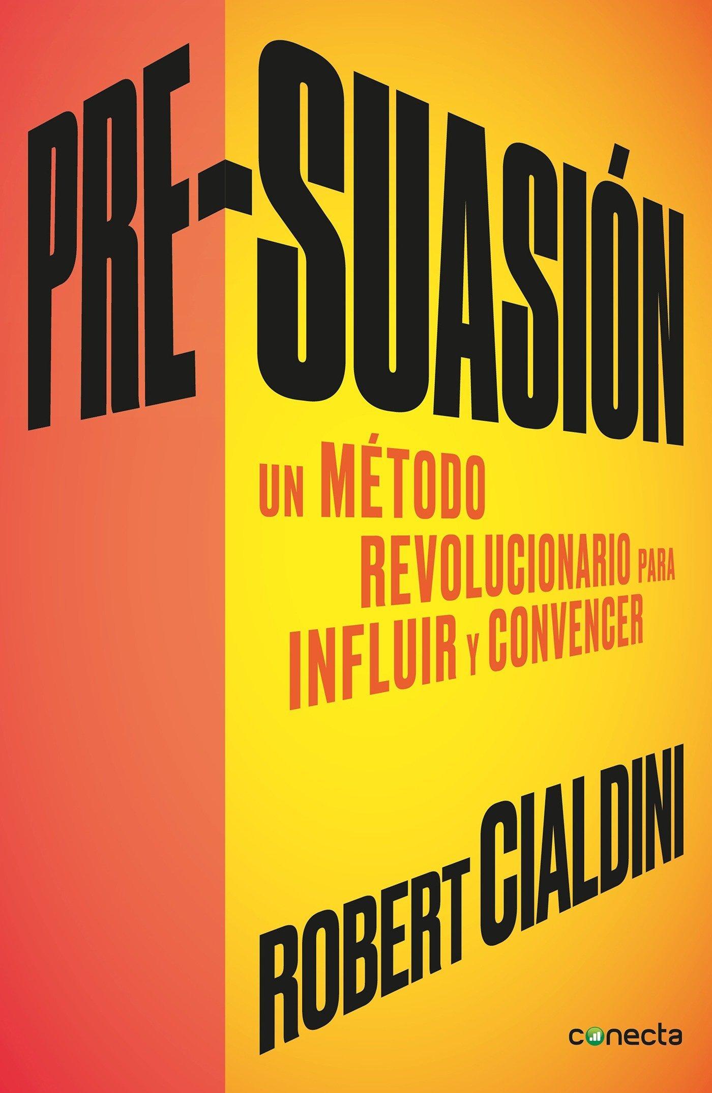 Pre-suasion / Per-suation (Spanish Edition)