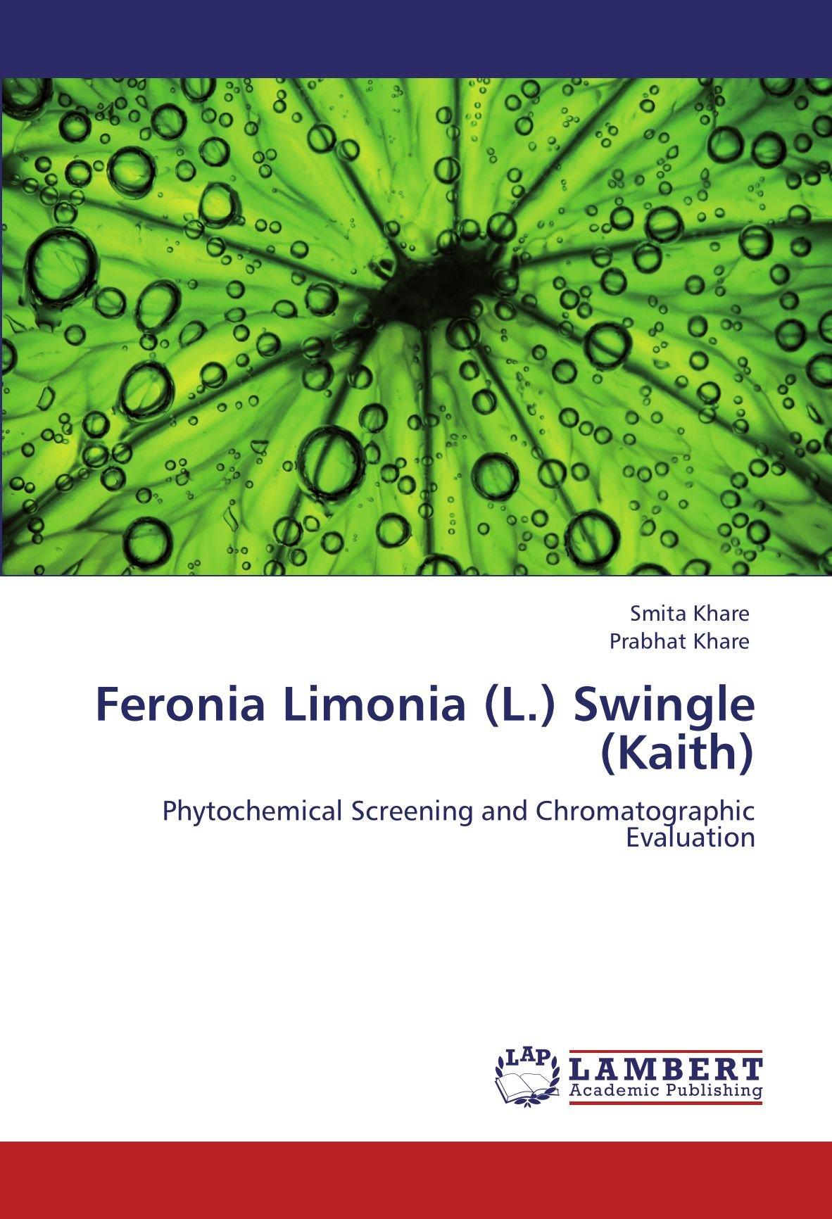 Download Feronia Limonia (L.) Swingle (Kaith): Phytochemical Screening and Chromatographic Evaluation pdf epub