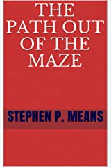 The Path out of the Maze (Wisdomgame self help) Kindle Edition