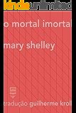 O mortal imortal (Contos Estrangeiros Clássicos)