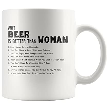 Amazon com: We Wix - Why Beer Is Better Than A Woman Funny