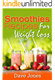 Smoothies Recipes For Weight Loss - Lose 5 Pounds in 1 Week: Smoothie Recipe Book (Rapid Weight Loss)