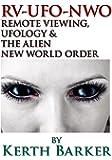 RV-UFO-NWO Remote Viewing, Ufology & The Alien New World Order