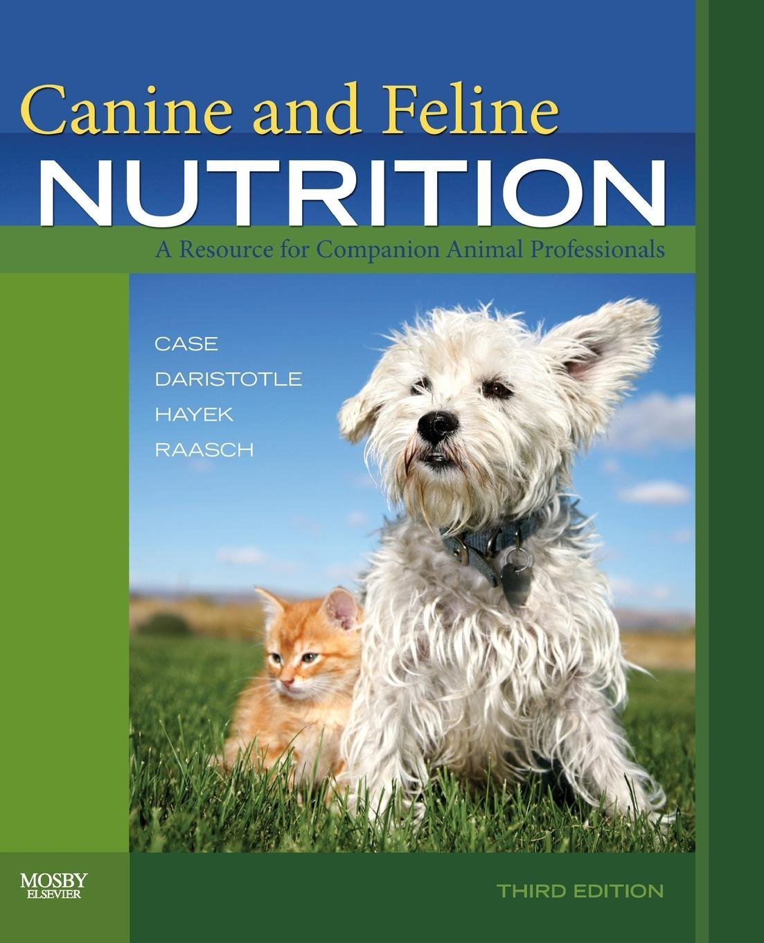 Canine and Feline Nutrition: A Resource for Companion Animal Professionals