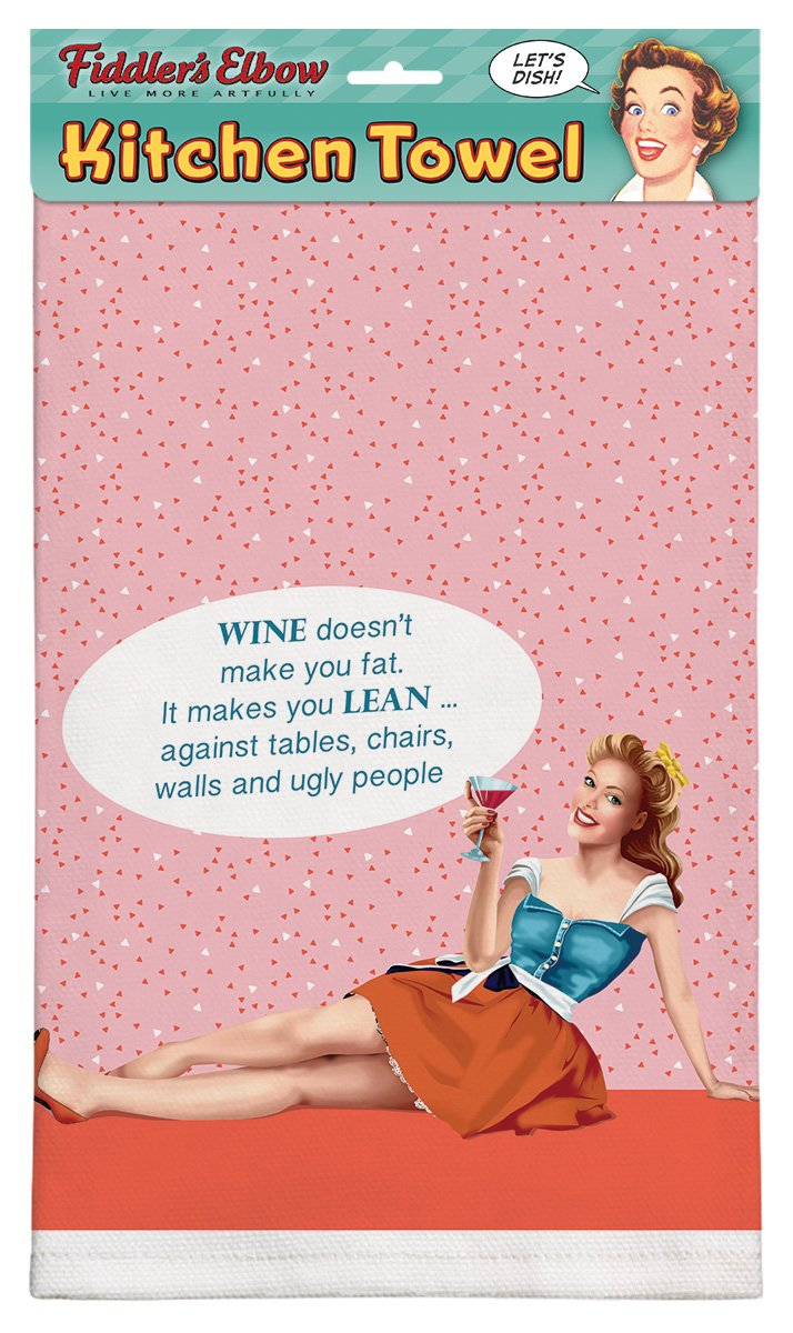 Fiddler's Elbow Wine Doesn't Make You Fat. It Makes You Lean.Against Tables, Chairs, Walls, Ugly People 100% Cotton Eco-Friendly Kitchen Towel, Dish Towel With Hanging Loop