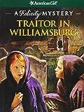 Traitor in Williamsburg: A Felicity Mystery (American Girl Mysteries) (American Girl Mysteries (Quality))