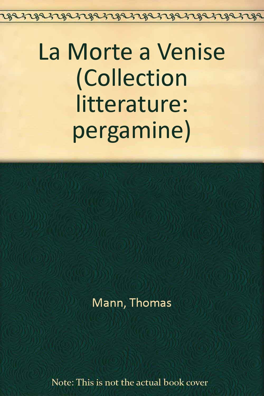 la morte a venise collection litterature pergamine french edition