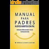 MANUAL PARA PADRES: NUEVOS HABITOS CON PNL (VOLUMEN nº 1)