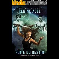 Fuite Du Destin (Chroniques de Vérédia t. 1) (French Edition)