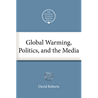 Global Warming, Politics, and the Media (National Climate Seminar Book 1) (English Edition)
