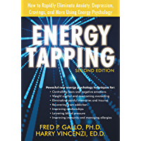 Energy Tapping: How to Rapidly Eliminate Anxiety, Depression, Cravings, and More Using Energy Psychology (English Edition)