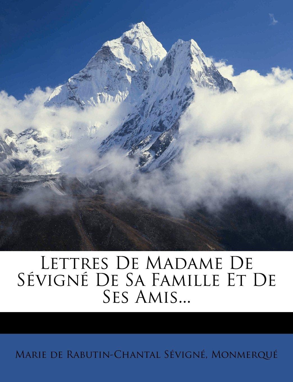 Download Lettres De Madame De Sévigné De Sa Famille Et De Ses Amis... (French Edition) pdf