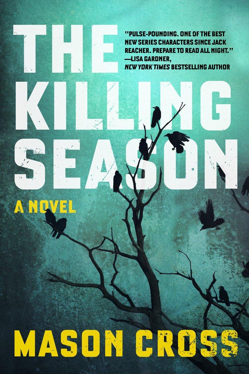 The Killing Season: A Novel (carter Blake): Mason Cross: 9781605989525:  Amazon: Books