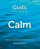 God's Little Book of Calm (God's Little Book Of...)