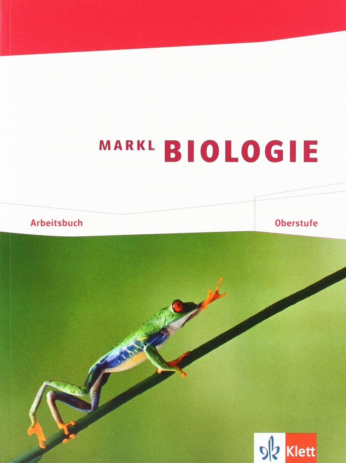 Markl Biologie / Arbeitsbuch Oberstufe: 11./12. Schuljahr