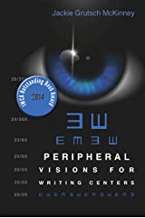 Peripheral Visions for Writing Centers Kindle Edition