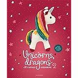 Unicorns, Dragons and More Fantasy Amigurumi 2: Bring 14 Enchanting Characters to Life! (2) (Unicorns, Dragons and More Amigu