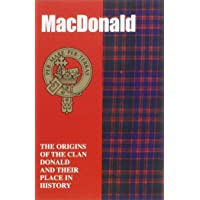 The MacDonald: The Origins of the Clan MacDonald and Their Place in History