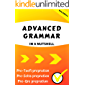 ADVANCED GRAMMAR IN A NUTSHELL: All the Necessary Grammatical Rules for Academic Purposes (Advanced English Book 1)