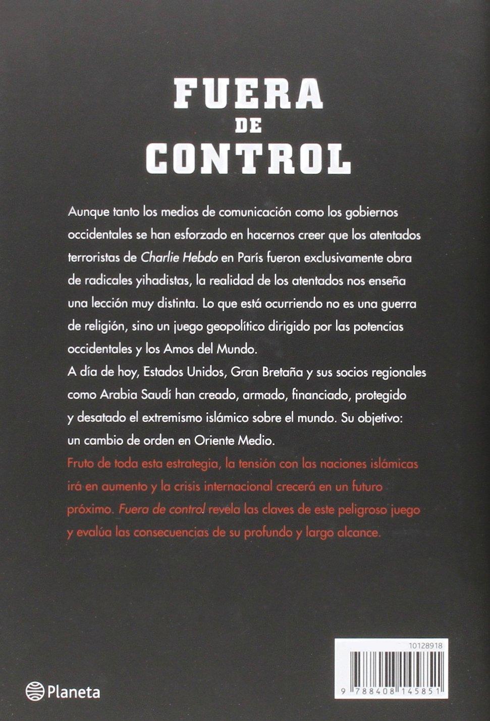 Fuera de control: Cómo Occidente creó, financió y desató el terror del Estado Islámico sobre el mundo No Ficcion: Amazon.es: Daniel Estulin: Libros