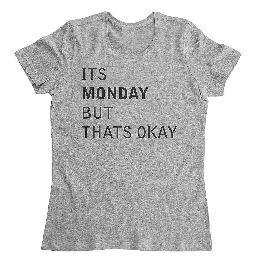 graphke Its Monday But Thats OK Womens T-Shirt