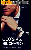 CEO'S Vs. Bilionários: (Entregue-se ao prazer) (Portuguese Edition)