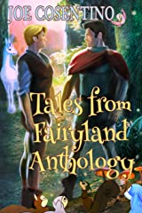 Tales from Fairyland Anthology: The Naked Prince and Other Tales from Fairyland with Holiday Tales from Fairyland Paperback
