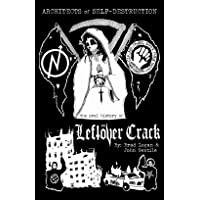 Architects of Self-Destruction: The Oral History of Leftover Crack: An Oral History of Leftover Crack