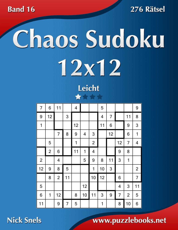 Chaos Sudoku 12x12 - Leicht - Band 16 - 276 Rätsel (Volume 16) (German Edition) PDF