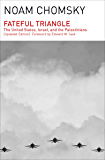 Fateful Triangle: The United States, Israel, and the Palestinians (Updated Edition)
