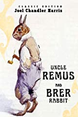 Uncle Remus and Brer Rabbit: With Original Illustrations Kindle Edition
