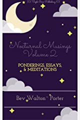 Nocturnal Musings, Volume 2: Ponderings, Essays, & Meditations Kindle Edition