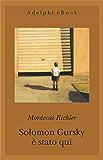 Solomon Gursky è stato qui (Gli Adelphi)