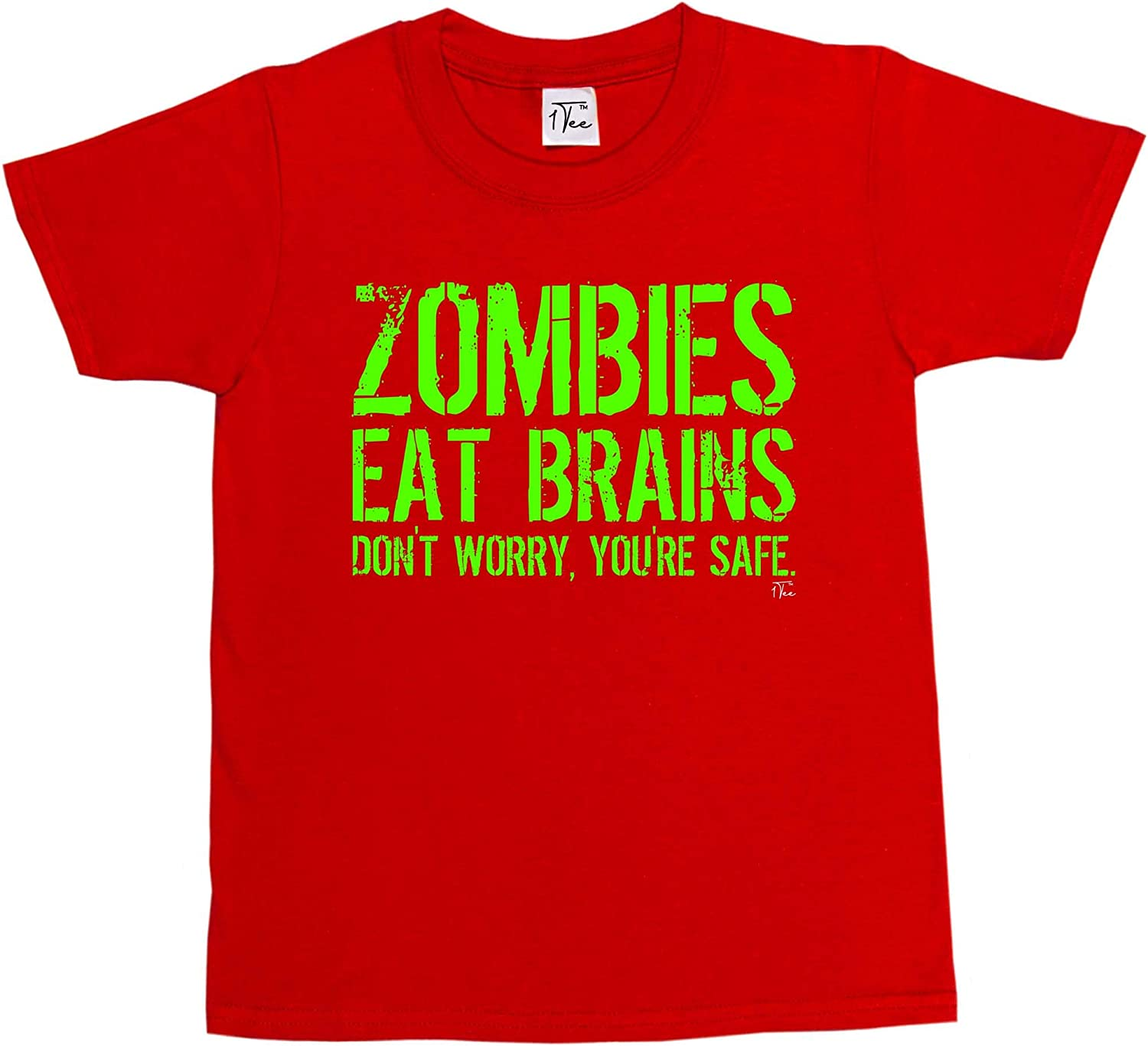 Dont Worry Youre Safe T-Shirt 1Tee Girls Zombies Eat Brains