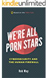 We're All Porn Stars: Cybersecurity and the Human Firewall