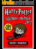 HARRY POTTER: 3000+ Harry Potter Memes and Jokes for Kids 2017 + Free Bonus Inside (Book 113) (Funny Memes 2017 - Ultimate Memes - Memes For Kids - Pikachu Books - Memes Free Bonus) (English Edition)