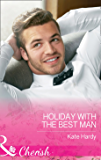 Holiday With The Best Man (Mills & Boon Cherish) (Billionaires of London, Book 2)