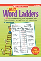Daily Word Ladders: Grades 4-6: 100 Reproducible Word Study Lessons That Help Kids Boost Reading, Vocabulary, Spelling & Phonics Skills―Independently! Paperback
