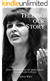 Telling Our Story: Recent Essays on Zionism, the Middle East, and the Path to Peace