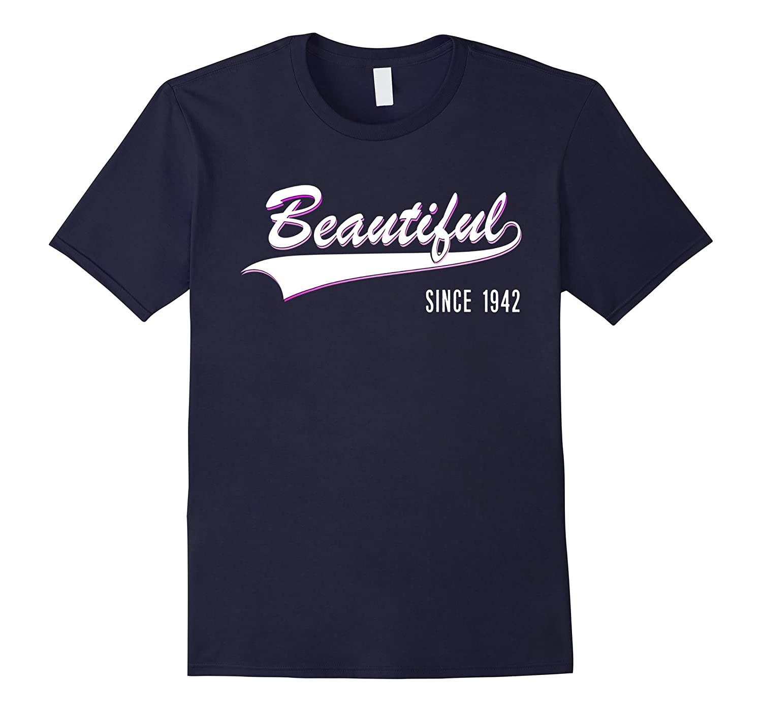 75th Birthday gift shirt Beautiful since 1942 75 year old-PL