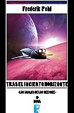 Tras el incierto horizonte (La Saga de los Heechee 2): La Saga de los Heechee II