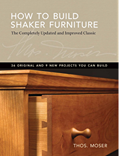 How To Build Shaker Furniture: The Complete Updated U0026 Improved Classic