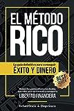 El Método RICO: La guía definitiva para conseguir ÉXITO y DINERO. Reduce tus gastos, elimina tus deudas, aprende a…